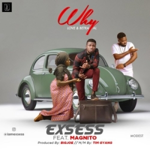 """Exsess - """"Why"""" ft. Magnito"""